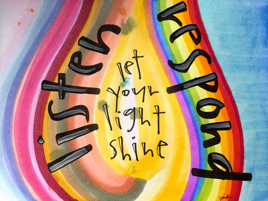 Listen Painting - Let Your Light Shine by Vonda Drees