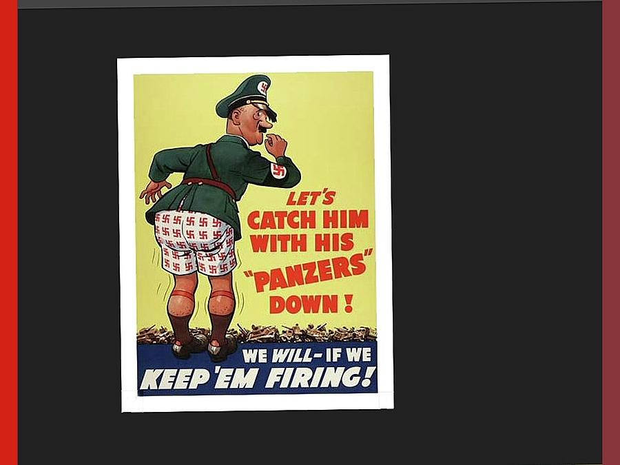 Lets Catch Him Propaganda Poster Circa 1944 Color And Frames Added ...
