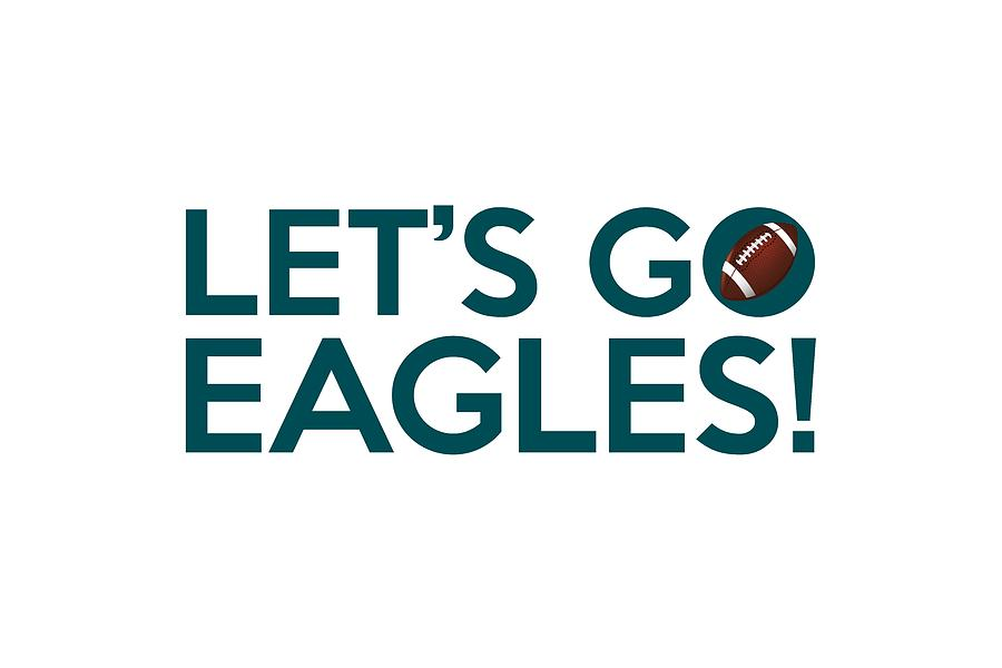 Philadelphia Eagles >> Let's Go Eagles Painting by Florian Rodarte