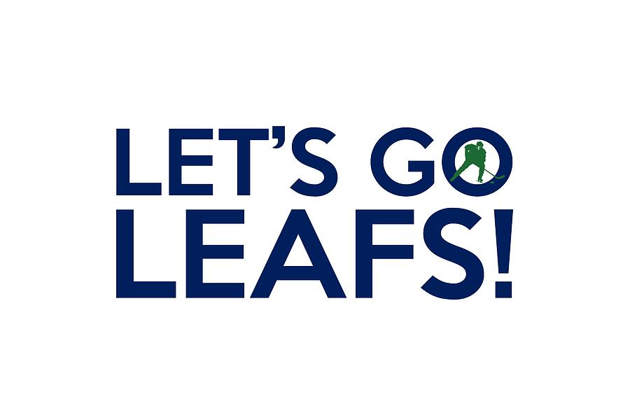 9d716bd86c2 Let s Go Leafs. A typography artwork dedicated to the Toronto Maple ...