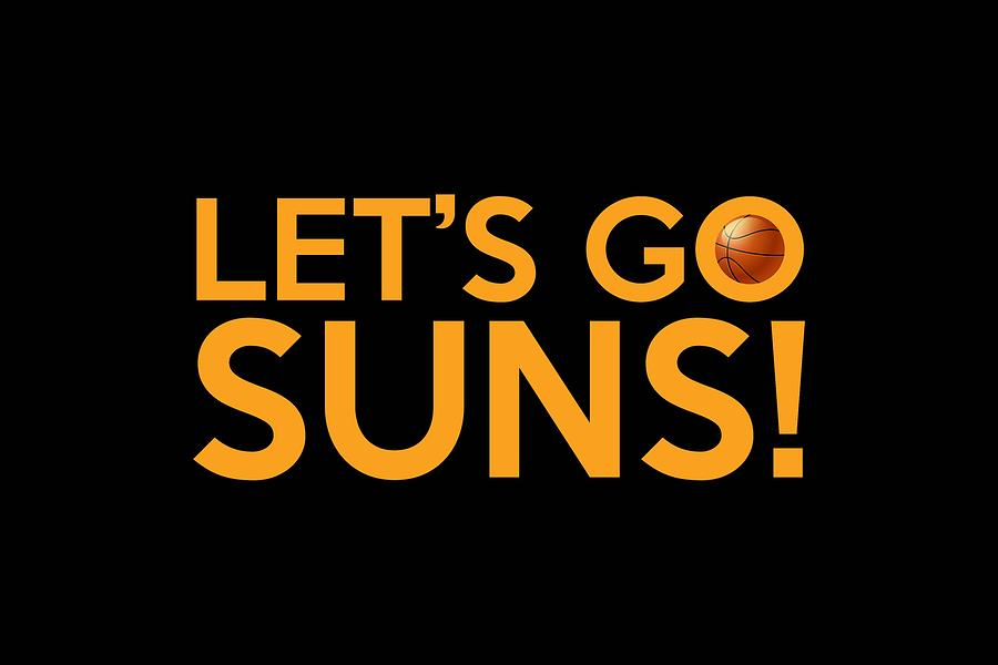 Let's Go Suns by Florian Rodarte