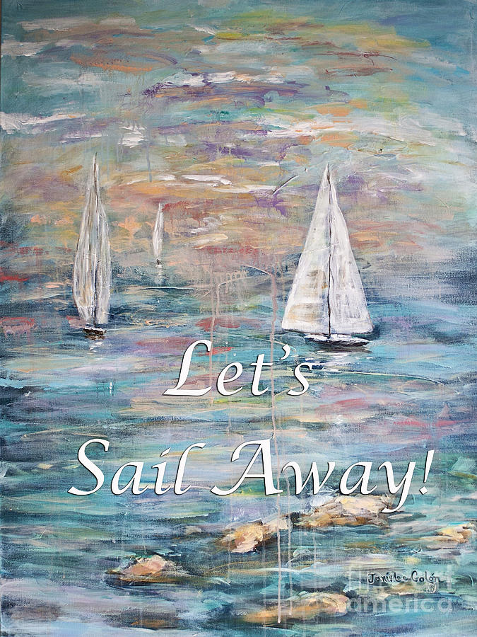 Ocean Digital Art - Lets Sail Away by Janis Lee Colon