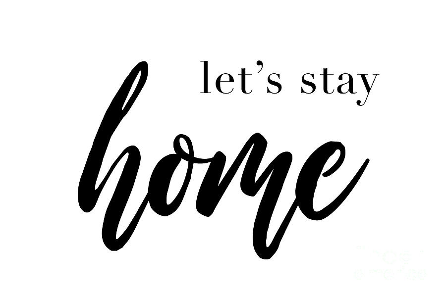 Lets Stay Home Quote House Print Relaxation Quotes Comfort And