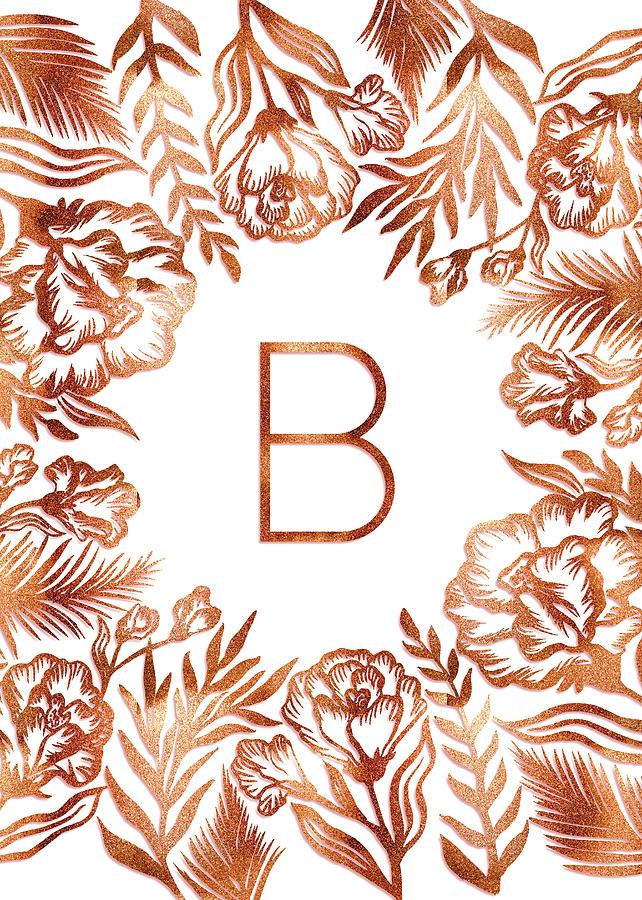 Letter B - Rose Gold Glitter Flowers by Ekaterina Chernova