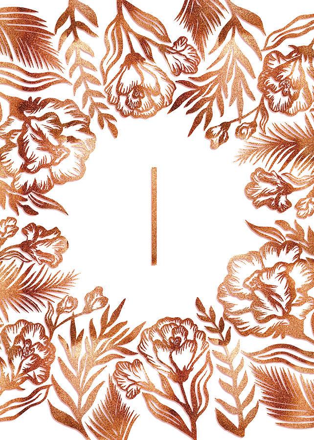 Letter I - Rose Gold Glitter Flowers by Ekaterina Chernova
