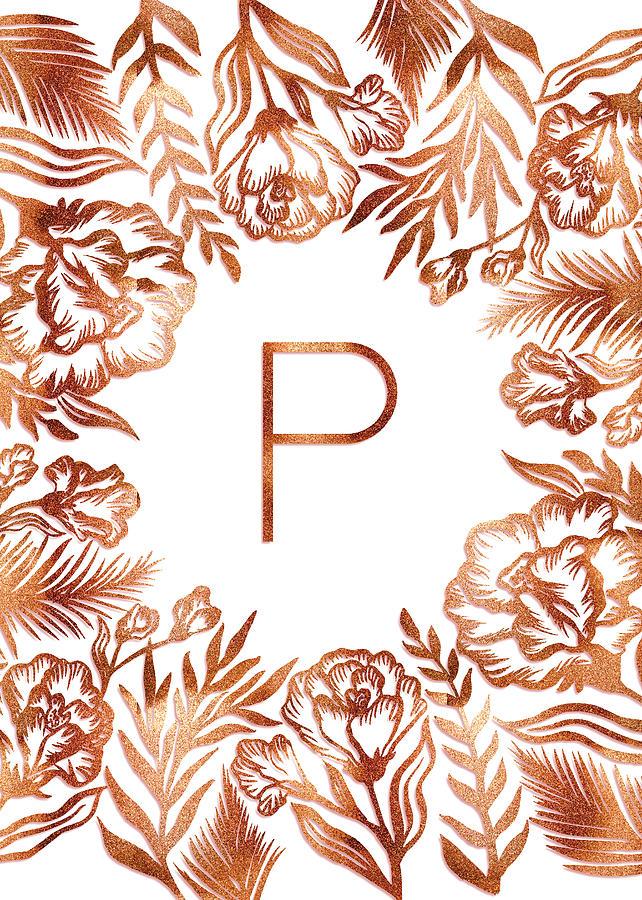 Letter P - Rose Gold Glitter Flowers by Ekaterina Chernova