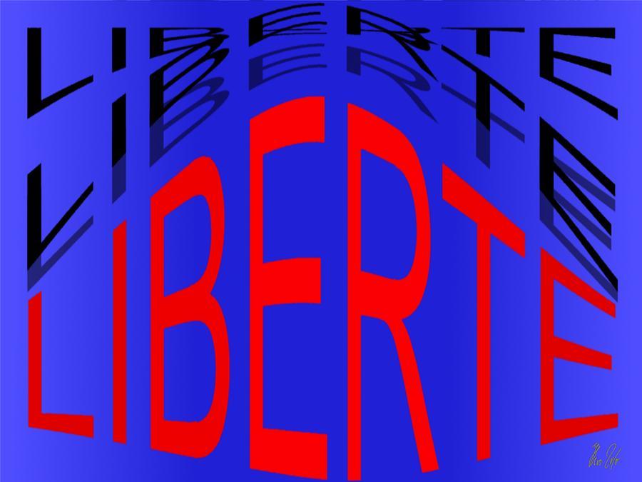 Liberte Digital Art - Liberte by Helmut Rottler