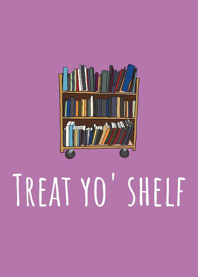 Librarian Card - Librarian Birthday Card - Treat Yo Shelf - Library Greeting Card Card Digital Art by Joey Lott