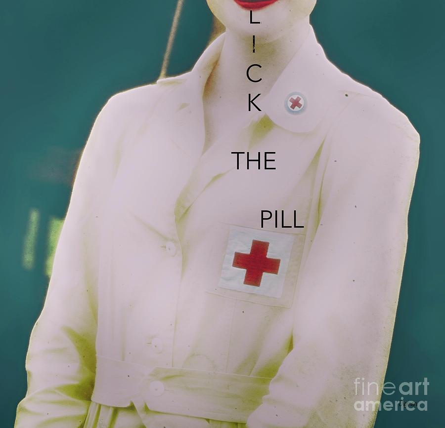 Nurse Photograph - Lick The Pill  by Steven Digman