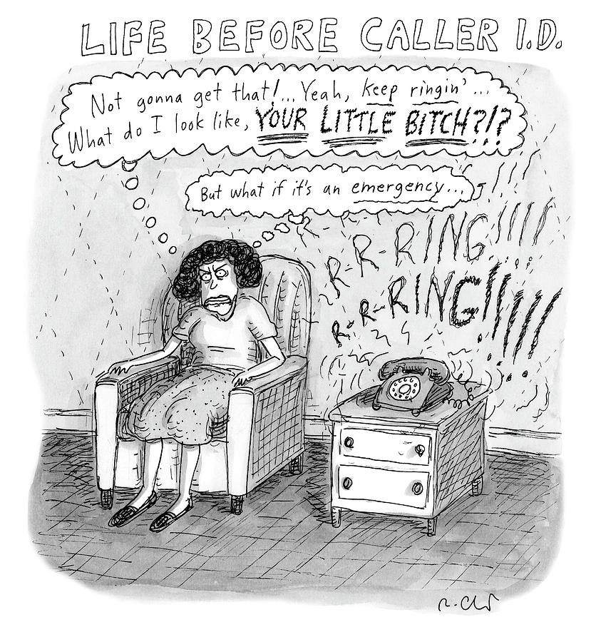 Life Before Caller Id Drawing by Roz Chast
