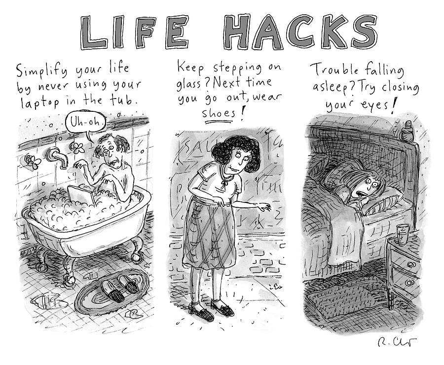 Life Hacks Drawing by Roz Chast