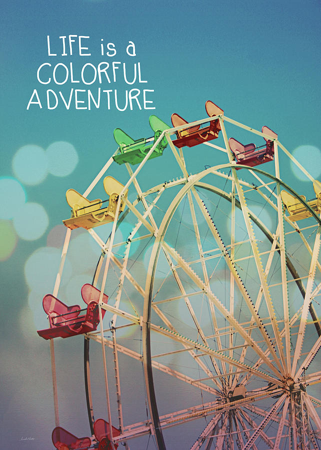 Life Is A Colorful Adventure Photograph