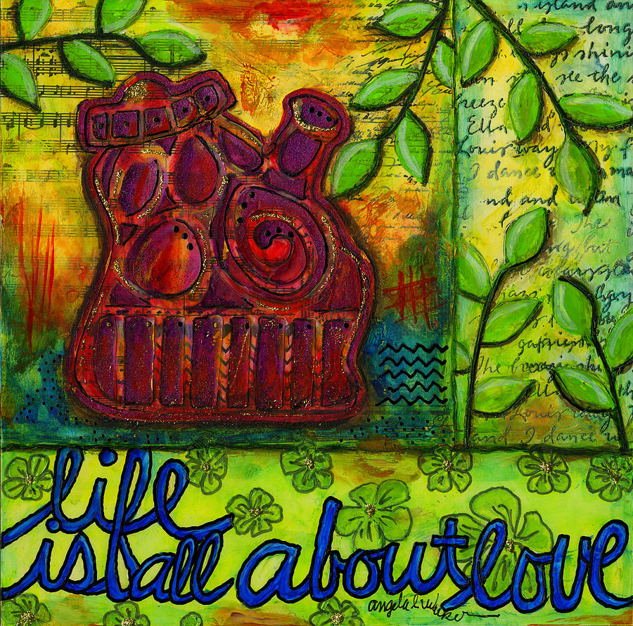 Life Is All About Loving And Sharing Mixed Media