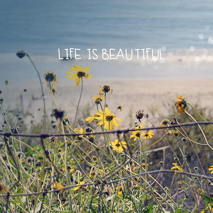Beach Photograph - Life is Beautiful by Linda Woods