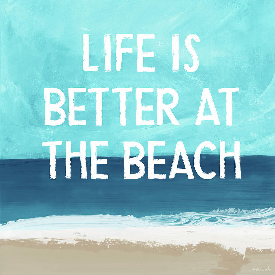 Beach Life Mixed Media - Life Is Better At The Beach- Art By Linda Woods by Linda Woods