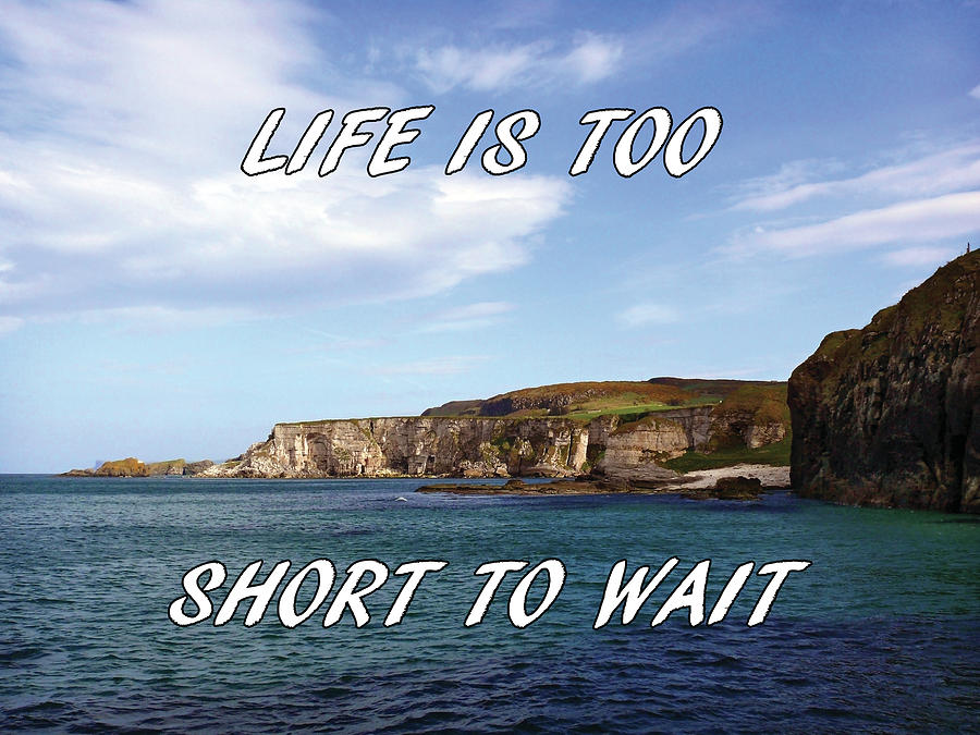 Life is too short to wait by Colin Clarke