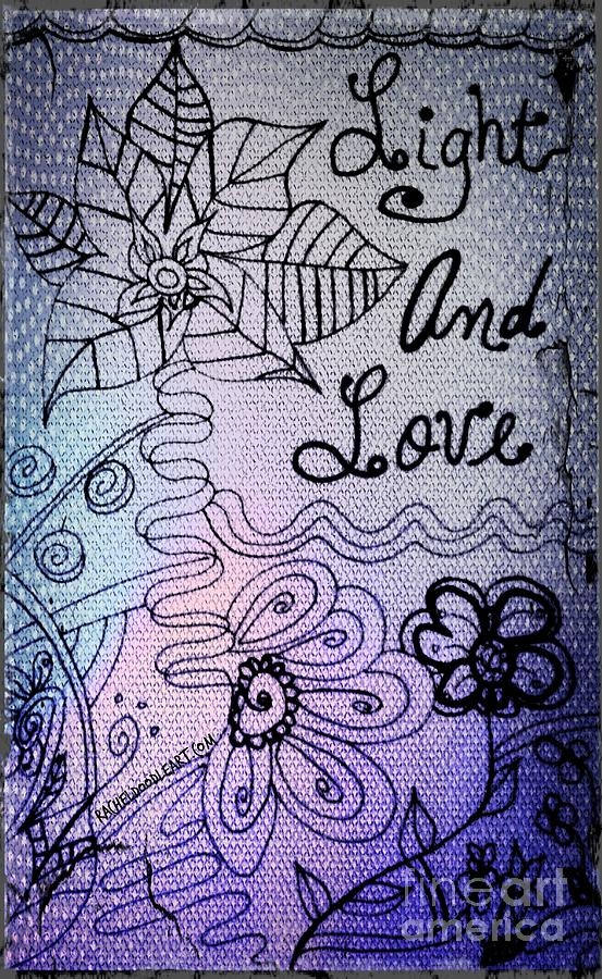 Doodle Drawing - Light And Love by Rachel Maynard