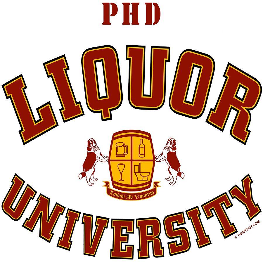 Liquor University PHD by DB Artist