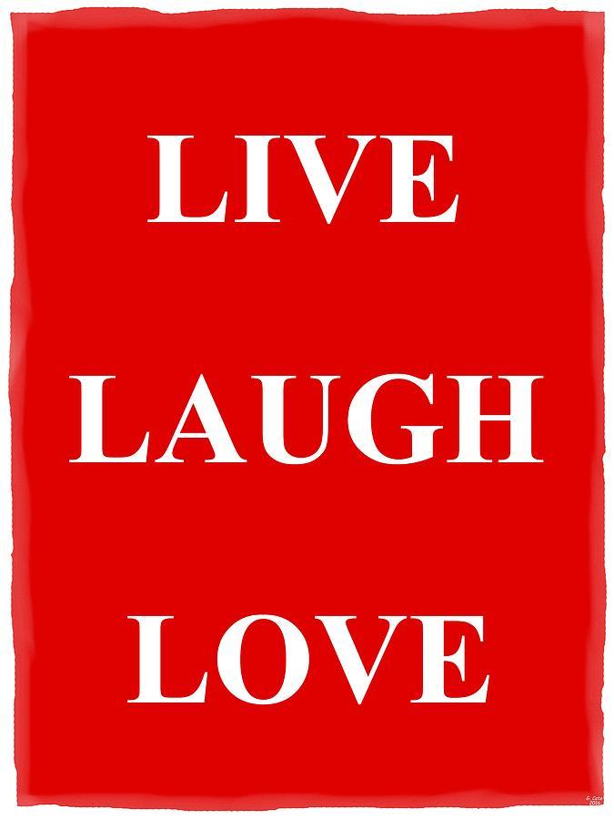 Live Laugh Love 3 Red Background Digital Art By Geraldine Cote