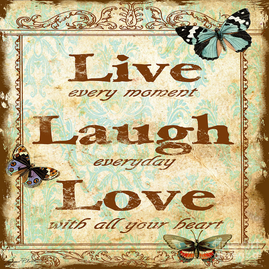 Live-laugh-love-jp3217 Painting by Jean Plout