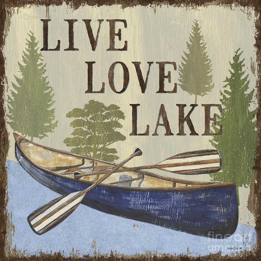 Lake Painting - Live, Love Lake by Debbie DeWitt