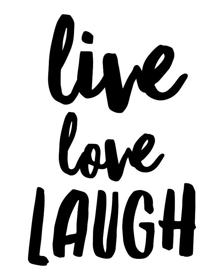 Live Digital Art - Live Love Laugh by Thinklosophy