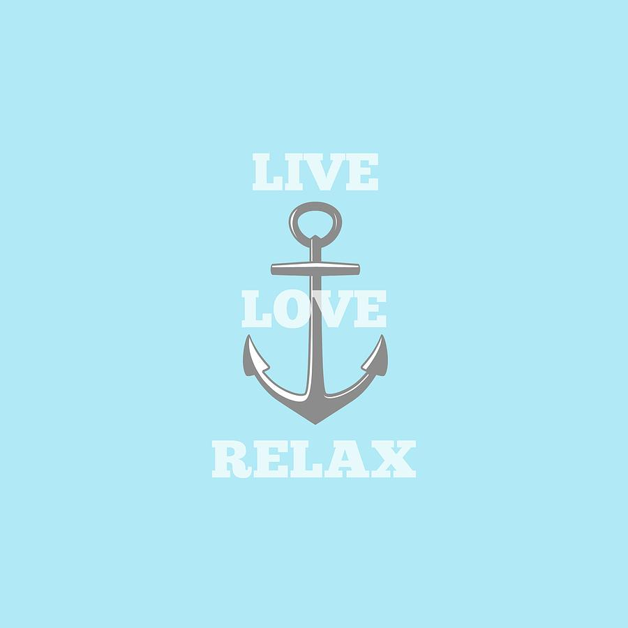 Anchor Digital Art - Live Love Relax - Customizable Color by Inspired Arts