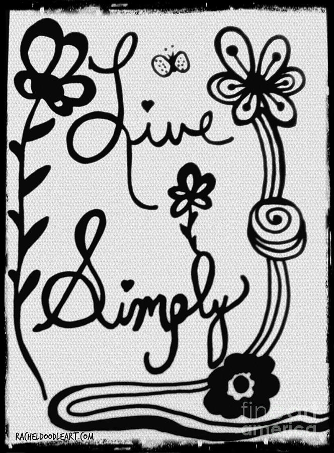 Doodle Drawing - Live Simply by Rachel Maynard