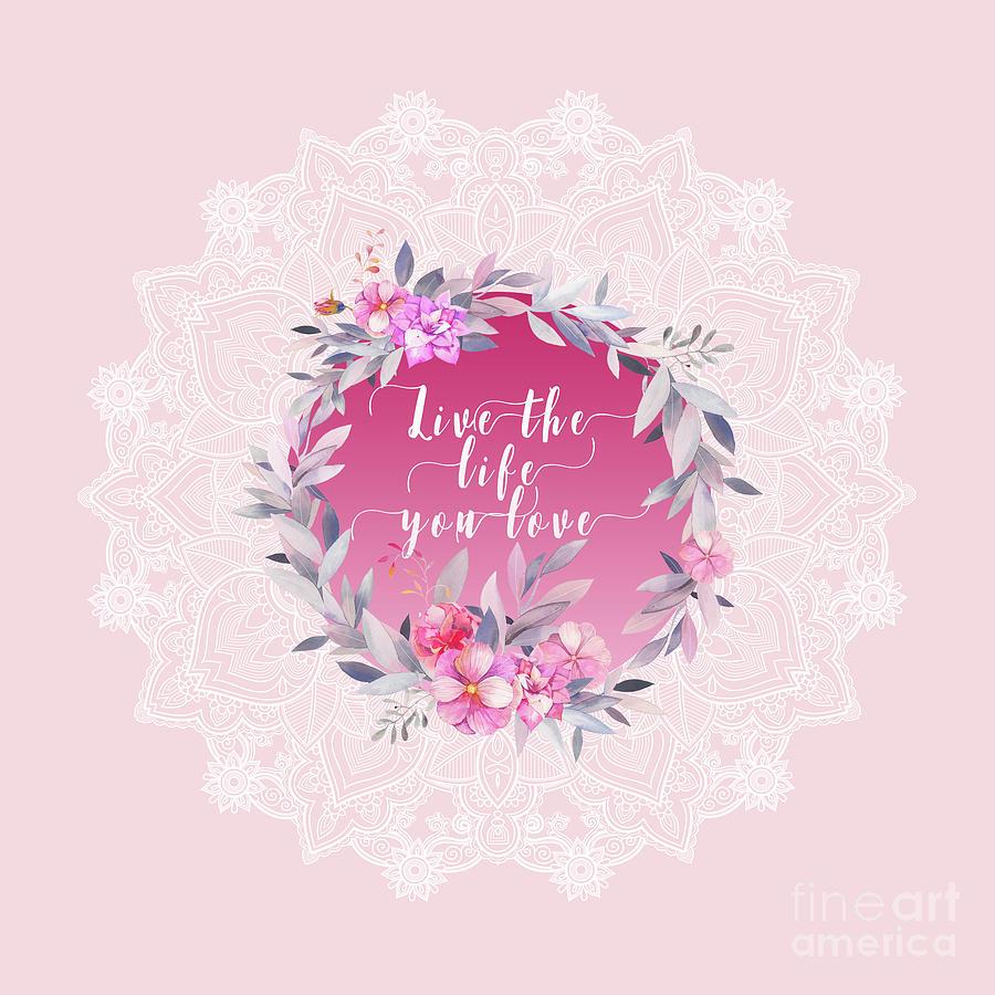 Love Photograph - Live The Life You Love   by Sharon Mau