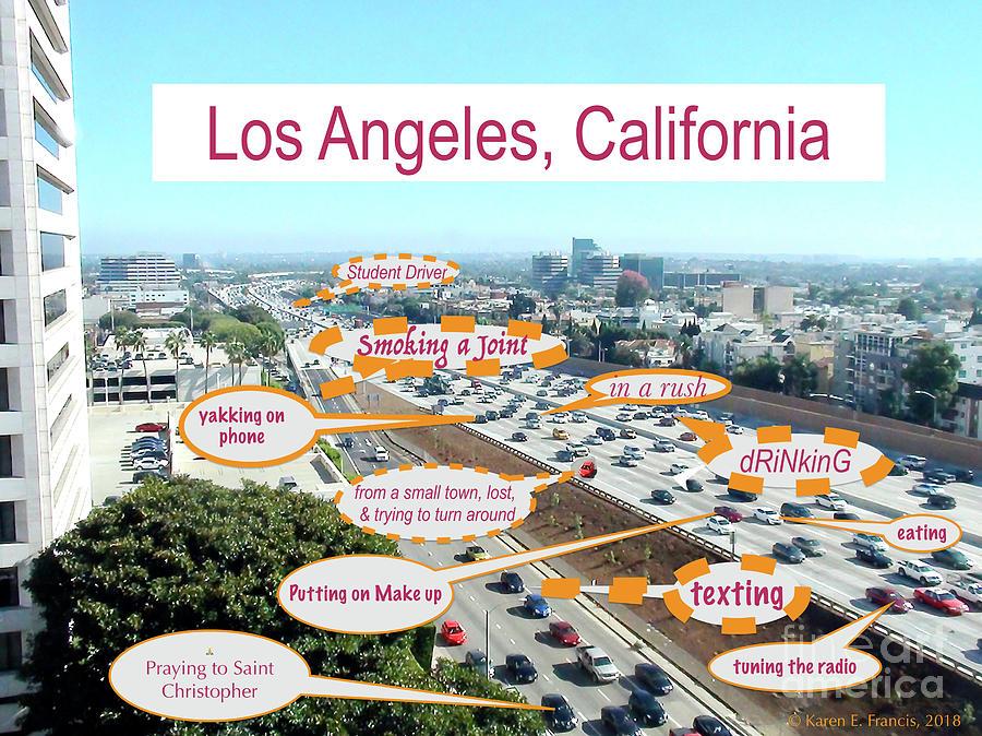 California Digital Art - Los Angeles Highway To Heaven by Karen E Francis