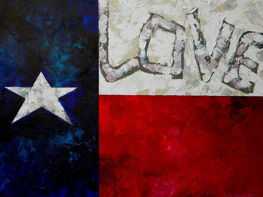 Texas Painting - Love For Texas by Patti Schermerhorn