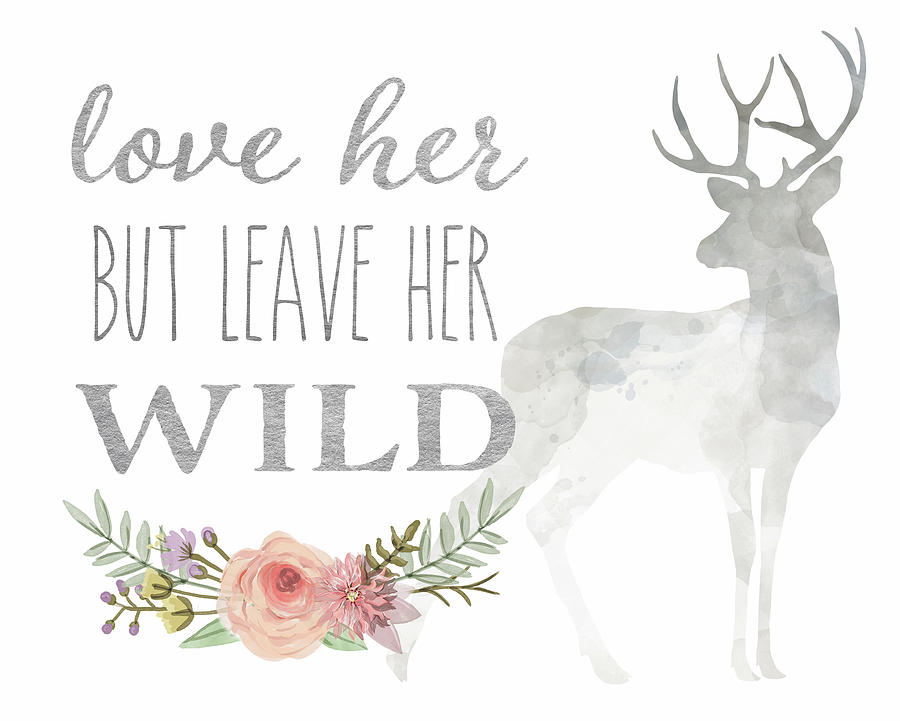 Love Her But Leave Her Wild Print Woodland Boho Deer Decor Print