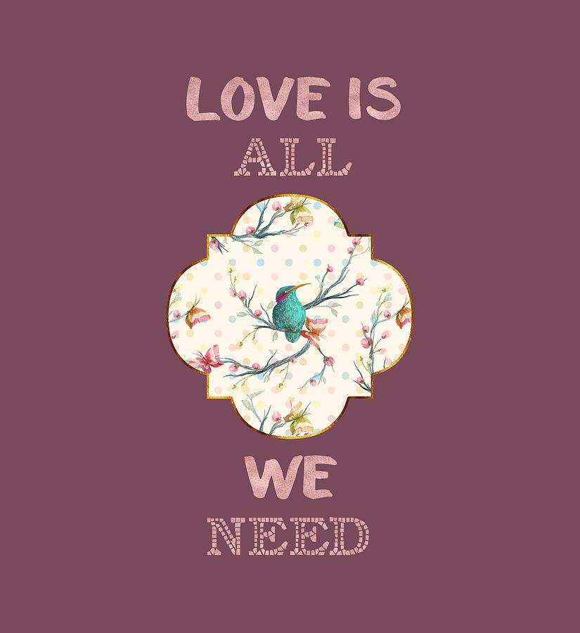 Love is all we need Typography Hummingbird and Butterflies by Georgeta Blanaru