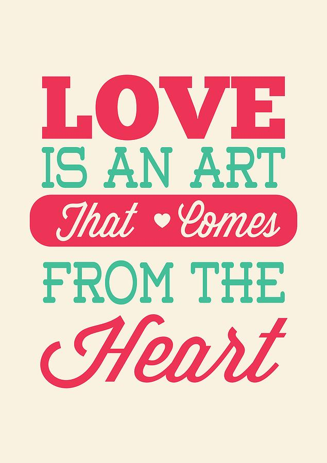 Love Is An Art That Comes From The Heart Valentines Day Special