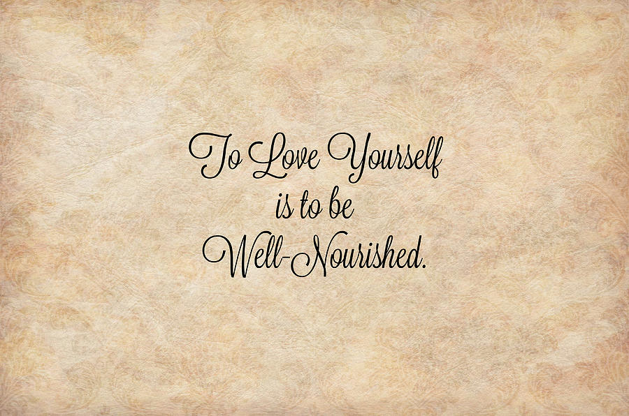 Love is Being Well-Nourished by Catherine Asoka Void