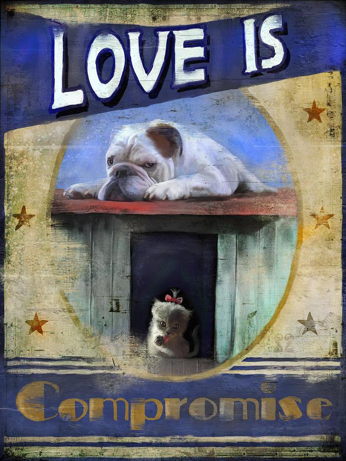 Bulldog Digital Art - Love Is Compromise by Joel Payne