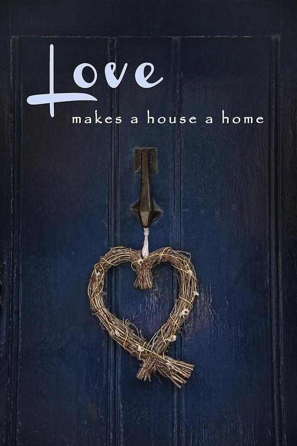 Door Photograph - Love Is Home by Joana Kruse