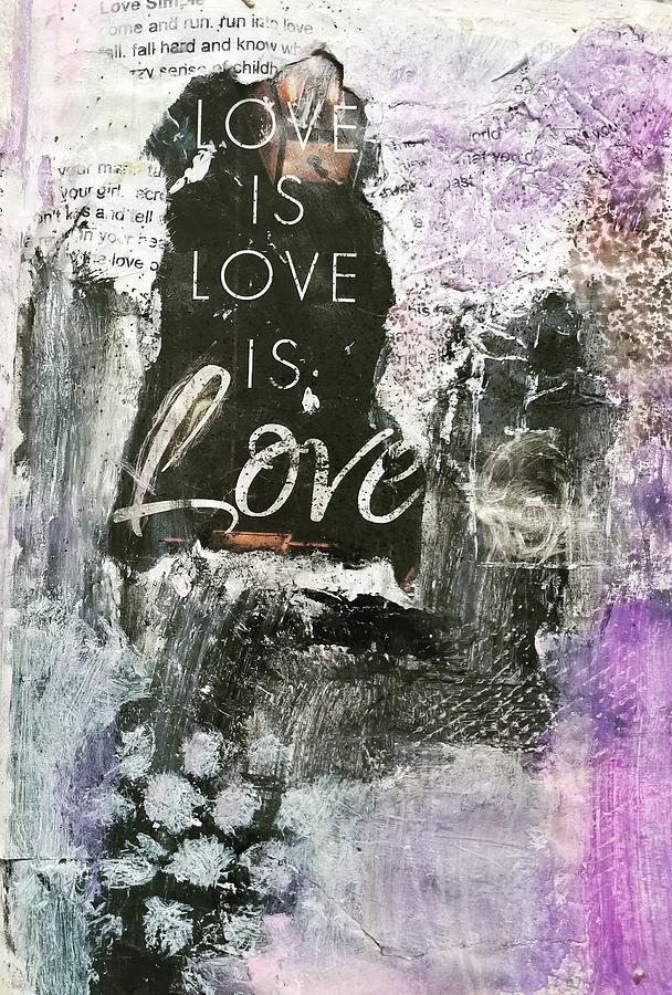 Love Painting - Love is Love by Patricia Byron