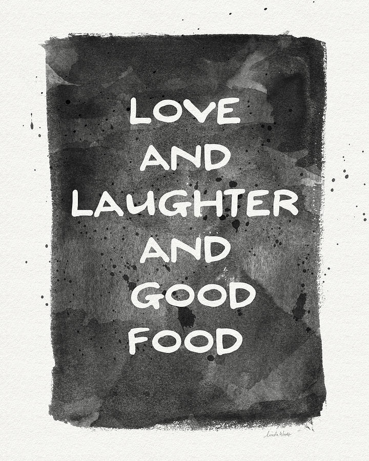 Love Laughter And Good Food- Art By Linda Woods Painting
