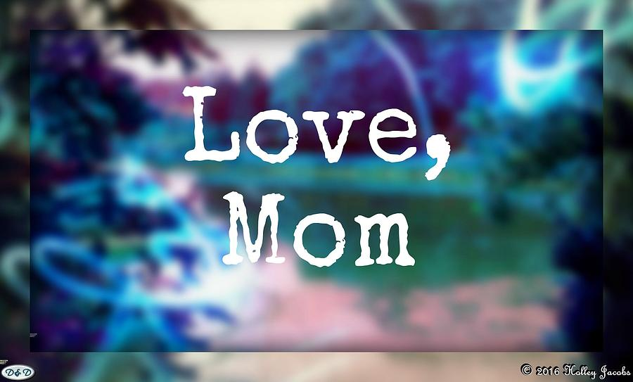 Son Photograph - Love Mom by Holley Jacobs