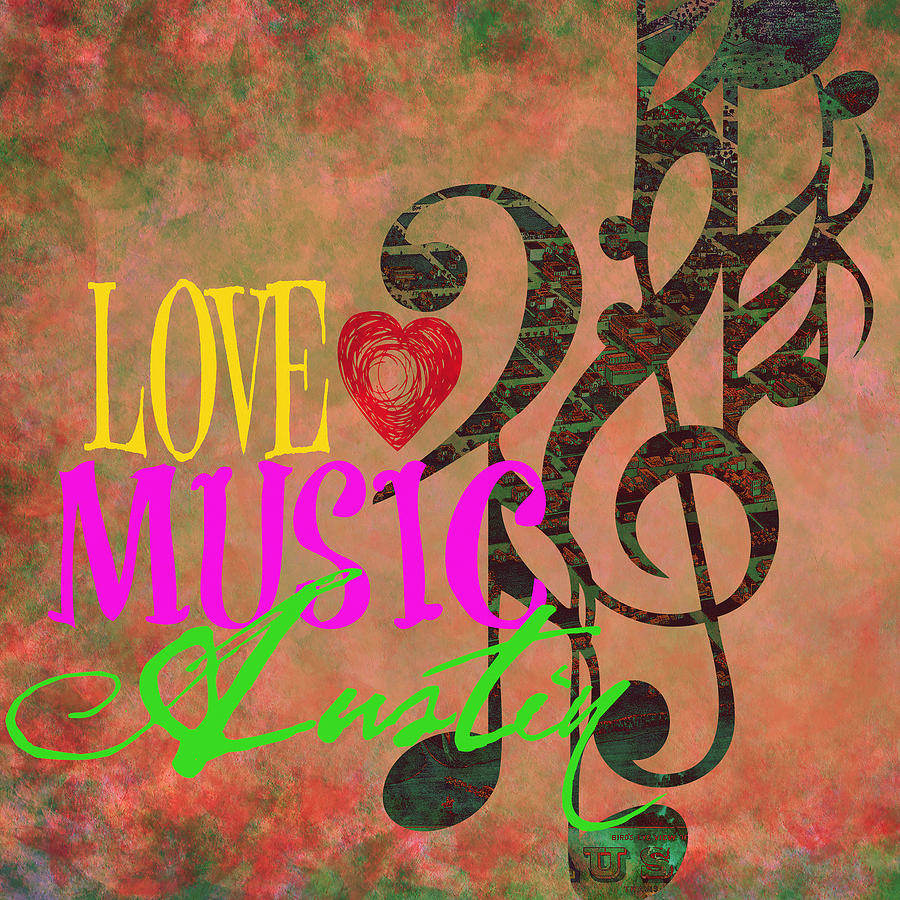 Love Music Austin V2 Digital Art