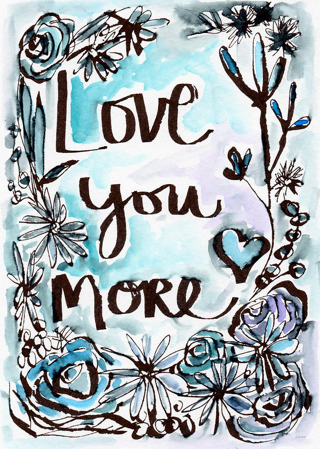 Love You More Painting - Love You More- Watercolor Art by Linda Woods by Linda Woods