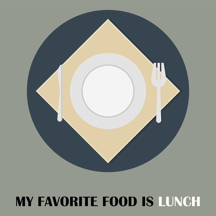 Lunch Poster Print - My Favorite Food Is Lunch by Beautify My Walls