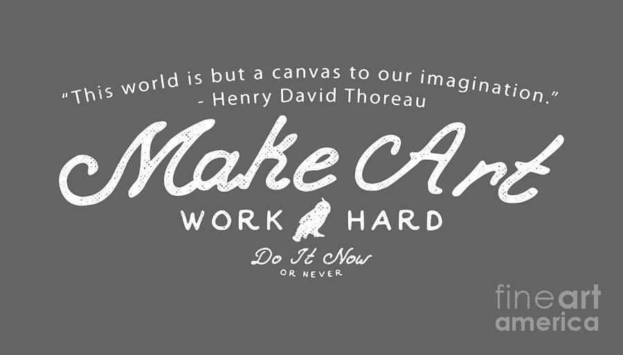 Work Digital Art - Make Art Work Hard by Edward Fielding