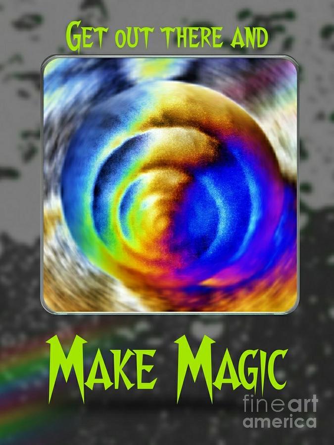 Magic Photograph - Make Magic by Rachel Hannah