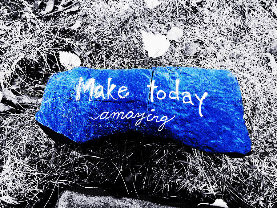 Make Today Amazing by Zinvolle Art