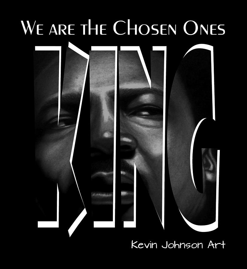 Martin Luther King Jr. - The Chosen Ones Collection by Kevin Johnson Art