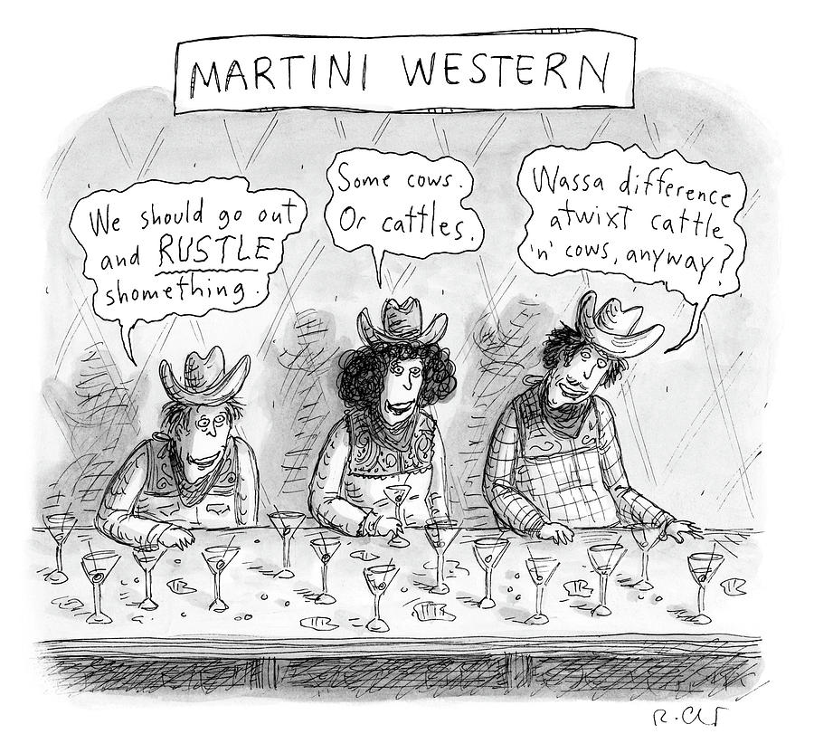 Martini Western Drawing by Roz Chast