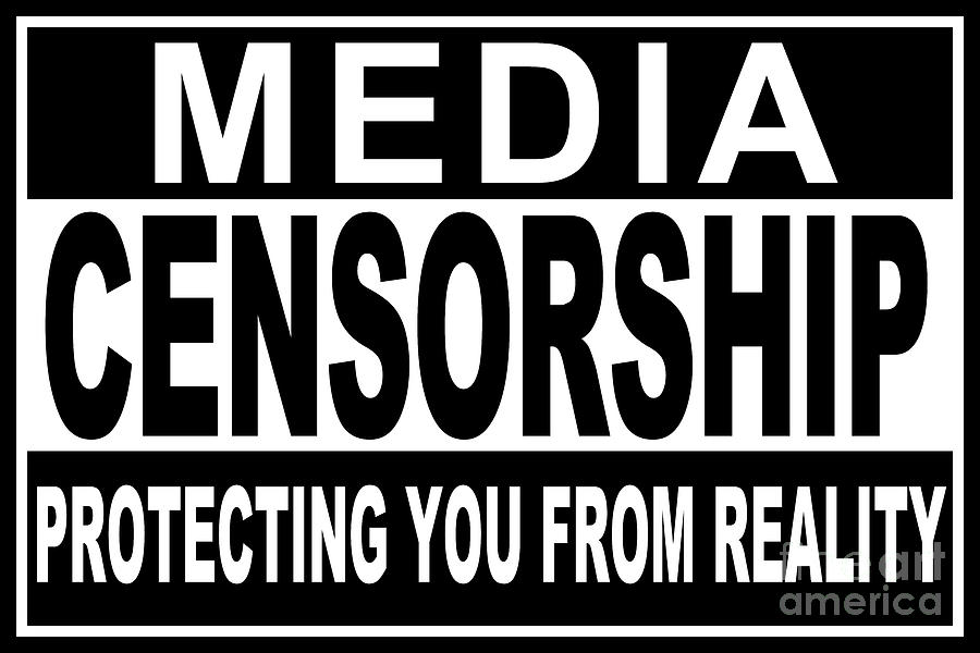 Typography Digital Art - Media Censorship Protecting You From Reality by Bruce Stanfield