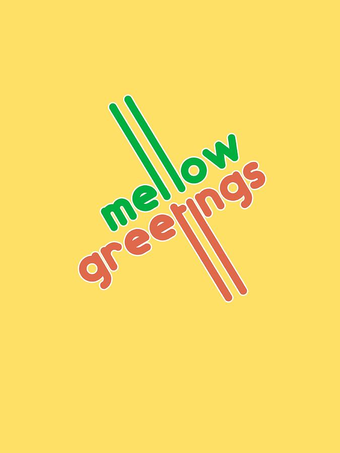 Mellow Yellow Digital Art - Mellow Greetings by Gazz Wood